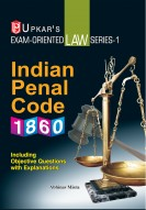 Law Series 1-Indian Penal Code, 1860 (Including Objective Questions With Explanations)