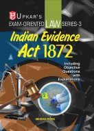 Law Series 3-Indian Evidence Act 1872 (Including Objective Questions With Explanations)