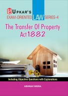 Law Series-4 The Transfer of Property Act, 1882 (Including Objective Questions With Explanations)