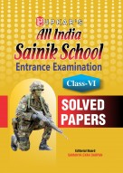Sainik School Entrance Exam. Solved Papers (Class VI)