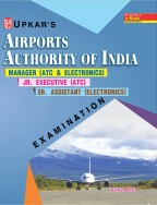 Airports Authority of India Manager Manager (ATC & Electronics) /Jr. Executive (ATC) /Sr. Assistant ( ELECTRONICS) Examination