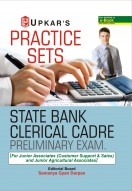 Practice Sets State Bank Clerical Cadre Preliminary Exam [ For Junior Associates (Customer Support & Sales) and Junior Agricultural Associates]