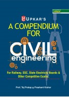A Compendium For CIVIL Engineering (For Railway, SSC,State Electricity Boards & Other Competitive Exam.)