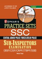Practice Sets SSC Central Armed Police Forces/Delhi Police Sub- Inspectors Examination (BSF/CISF/CRPF/ITBPF/SSB)