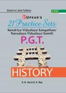 21 Practice Sets Kendriya Vidyalaya Sangathan/Navodaya Vidyalaya Samiti P.G.T. History