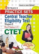Practice Sets Central Teacher Eligibility Test (Paper-I For Classes I-V)