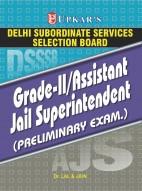 Delhi Subordinate Service Selection Board Grade-II/Assistant Jail Superintendent (Preliminary Exam.)