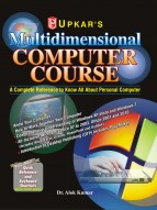 Multidimensional Computer Course (A Book to know all about Personal Computer)