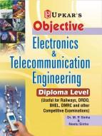 Objective Electronics & Telecommunication Engineering (Diploma Level) (Useful For Railways, DRDO, BHEL, DMRC and Other Copetitive Examinations)