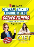 CTET Solved Papers (Classes I-V & VI-VIII) (Paper-I & II)
