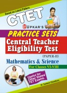 Practice Sets Central Teacher Eligibility Test (Paper-II) Mathematics & Science (For Classes VI-VIII)
