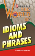 The World of Idioms and Phrases (Eng.-Eng.)*