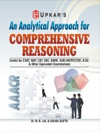 An Analytical Approach for Comprehensive Reasoning (Useful for CSAT, MAT, CAT, SSC, BANK, SUB-INPECTOR, B.Ed. & Other Equivalent Examinations)
